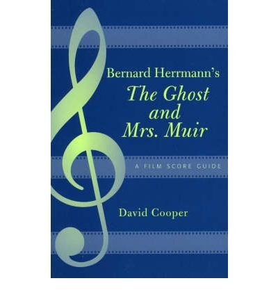 Download [(Bernard Herrmann's The Ghost and Mrs. Muir: A Film Score Guide)] [Author: David Cooper] published on (August, 2005) pdf