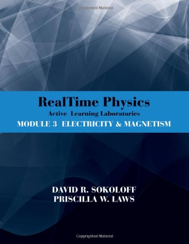 RealTime Physics Active Learning Laboratories, Module 3: Electricity and Magnetism