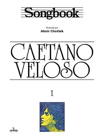 Songbook Caetano Veloso - vol. 1 eBook: Chediak, Almir