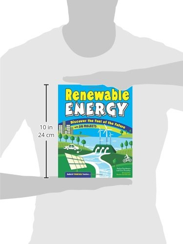 Renewable Energy: Discover the Fuel of the Future With 20 Projects (Build It Yourself) by Nomad Press (Image #3)