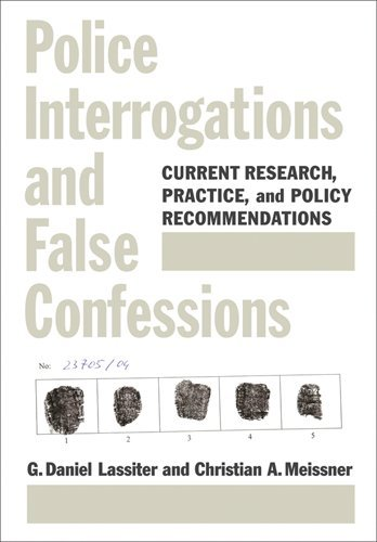 Police Interrogations and False Confessions: Current Research, Practice, and Policy Recommendations (Decade of Behavior)
