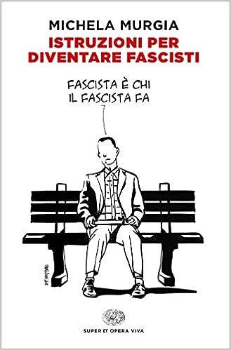 Libri di michela murgia - istruzioni per diventare fascisti (italiano) copertina flessibile 8806240609
