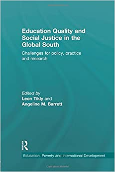 Book Education Quality and Social Justice in the Global South: Challenges for policy, practice and research (Education, Poverty and International Development)