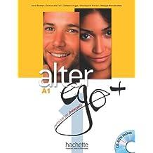 Alter ego. Livre de l'élève. Per le Scuole superiori. Con DVD-ROM: Alter Ego +1 : livre de l'élève + cd rom
