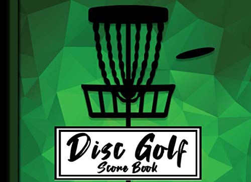 Disc Golf Score Book: 100 Pages of Blank Score Card Sheets Record and Journal Date Distance Course and Take Notes for A 6 Player Game