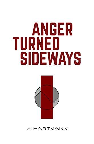 Amazon Com Anger Turned Sideways A Memoir Ebook A Hartmann