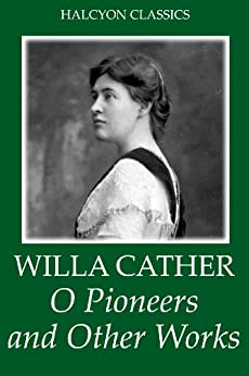 a review of o pioneers by willa cather The prairie trilogy of willa cather: o pioneers, song of the lark, my ántonia  50 out of 5 stars review🌷of o pioneers 4 february 2014 - published on amazoncom.