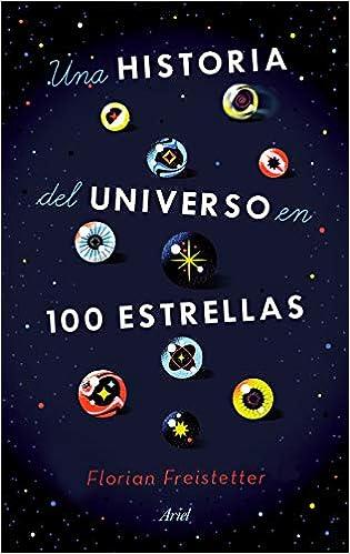Una historia del universo en 100 estrellas de Florian Freistetter