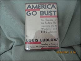 America go bust:: An expose of the federal bureaucracy and its wasteful and evil tendencies,