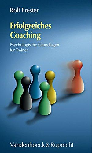 Erfolgreiches Coaching. Psychologische Grundlagen für Trainer (Orbis Biblicus Et Orientalis)