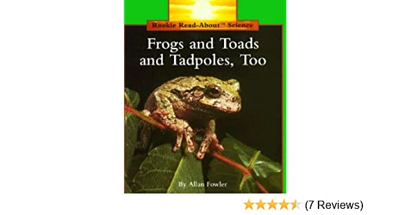 Frogs And Toads And Tadpoles Too Rookie Science Frogs Toa Os