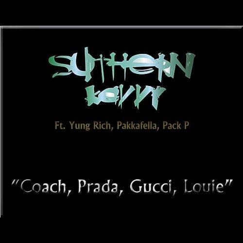 Coach,Prada,Gucci,Louie (feat. Pack P, Pakkafella & Yung - Prada P