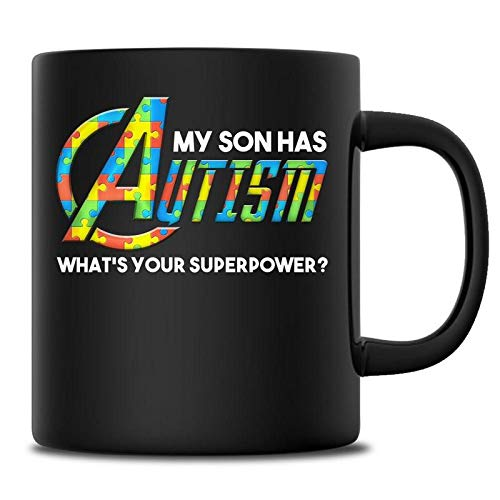 My Son Has Autism What's Your Superpower Coffee Mugs Autism Awareness. Autism speaks. Puzzle Pieces Gift idea Christmas Birthday Men Women Kids Children 11 Ounce Black -