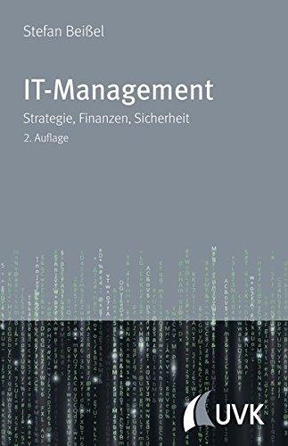 IT-Management. Strategie, Finanzen, Sicherheit Gebundenes Buch – 15. August 2016 Stefan Beißel UVK Verlagsgesellschaft 3867647224 Wirtschaft / Management