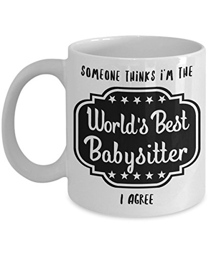 Babysitter Mug, Someone Thinks I'm The World's Best Babysitter I Agree, Gifts for Babysitter, Babysitter Thank You, My Favorite Babysitter, Best - Boxing Shopping Adelaide Day