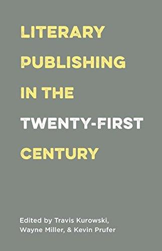 Literary Publishing in the Twenty-First Century