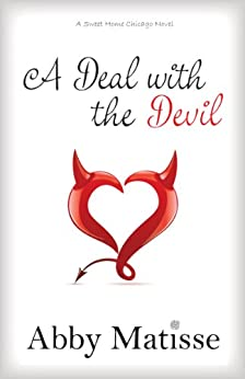 A Deal with the Devil (Romantic Comedy) (Sweet Home Chicago Book 1) by [Matisse, Abby]