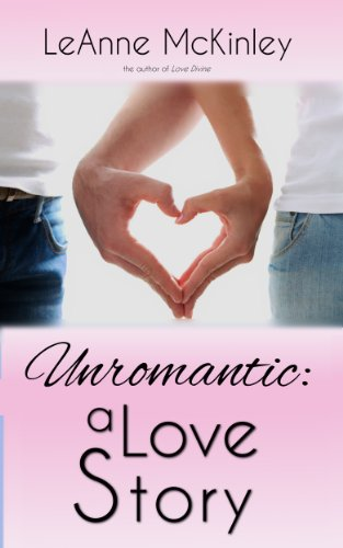 Unromantic: A Love Story: (Christian Romance) by [McKinley, LeAnne]