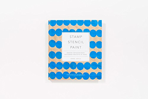Stamp Stencil Paint: Making Extraordinary Patterned Projects by Hand by Stewart Tabori& Chang (Image #2)