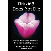 The Self Does Not Die: Verified Paranormal Phenomena from Near-Death Experiences