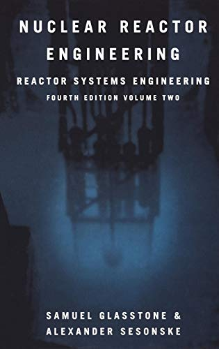 Nuclear Reactor Engineering: Reactor Systems Engineering,...