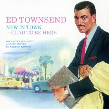 Ed Townsend. New in Town + Glad to Be Here. Orchestra arranged and conducted by Nelson - Nelson Benny