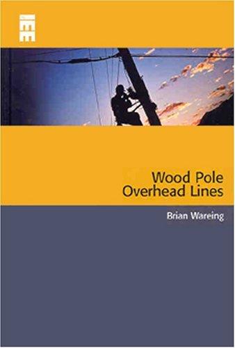 Wood Pole Overhead Lines (IEE Power & Energy Series) (Energy Engineering Book 48)