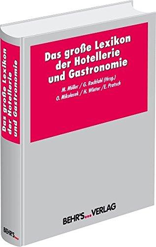 das-grosse-lexikon-der-hotellerie-und-gastronomie-ein-unentbehrliches-nachschlagewerk-fr-fortbildung-studium-und-praxis