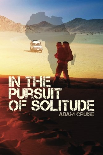 In the Pursuit of Solitude: A Journey About Nature and Human Nature