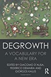 Degrowth: A Vocabulary for a New Era