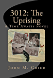 3012: The Uprising (Time Awaits)
