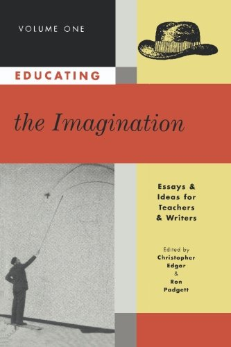 Educating the Imagination: Essays & Ideas for Teachers ...