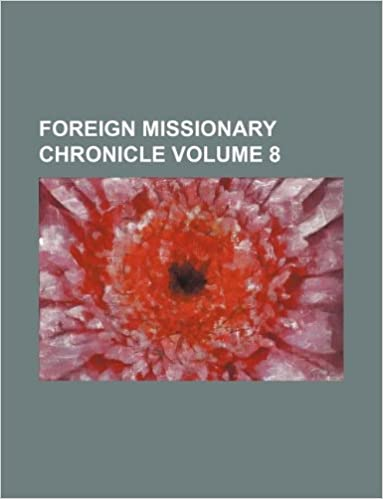 Foreign missionary chronicle Volume 8