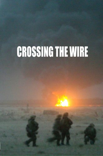 Crossing the Wire by Robert Kornhiser