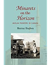 Minarets on the Horizon: Muslim Pioneers in Canada