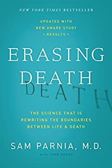 Erasing Death: The Science That Is Rewriting the Boundaries Between Life and Death by [Parnia, Sam, Young, Josh]