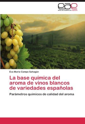 La Base Quimica del Aroma de Vinos Blancos de Variedades Espanolas