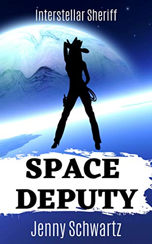 (Space Deputy (Interstellar Sheriff Book 1) )