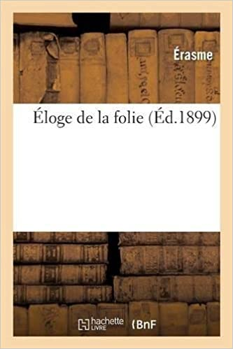Eloge de la Folie (French Edition)