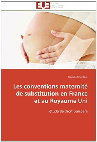 Téléchargement Les conventions maternité de substitution en France et au Royaume Uni: étude de droit comparé pdf, epub