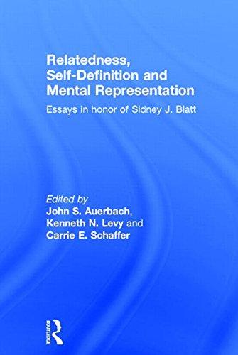 Relatedness, Self-Definition and Mental Representation: Essays in honor of Sidney J. Blatt