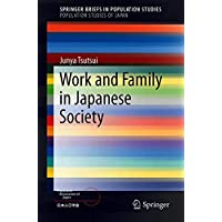 Work and Family in Japanese Society (Population Studies of Japan)