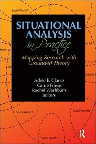 Situational Analysis in Practice: Mapping Research with Grounded Theory (2015-05-15)