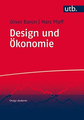 Design und Ökonomie (Design studieren, Band 3726)