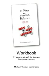 21 Keys to Work/Life Balance Workbook