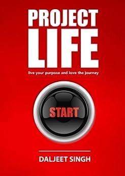 PROJECT LIFE by [Singh, Daljeet]