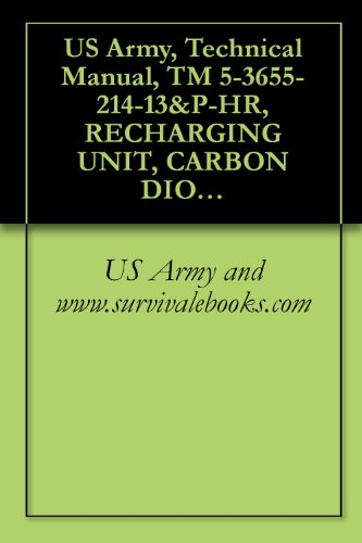 (US Army, Technical Manual, TM 5-3655-214-13&P-HR, RECHARGING UNIT, CARBON DIOXIDE RECIPROCATING PUMP ELECTRIC MOT DRIVEN, AC, 115 VOLT, SINGLE PHASE, 60 ... MODEL 12681-7 (3655-00-004-9873))