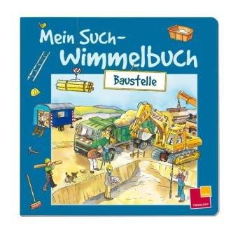 Mein Such-Wimmelbuch. Baustelle