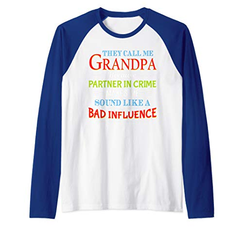 They Call Me Grandpa Because Partner In Crime Makes Me Sound Raglan Baseball Tee