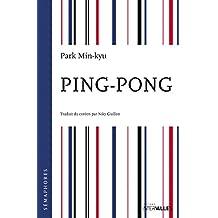 Ping-Pong: Un roman décapant au cœur de la Corée du Sud ! (Sémaphores) (French Edition)
